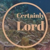 Certainly Lord von Various Artists