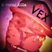 2 Verse Killa 1 Bar Assassin by Vex