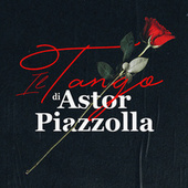 Il Tango di Astor Piazzolla by Astor Piazzolla