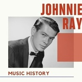 Johnnie Ray - Music History de Johnnie Ray