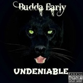 Undeniable by Budda Early