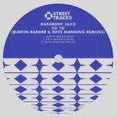 Yo Yo (Martin Badder & Rhys Manning Remixes) by Basement Jaxx