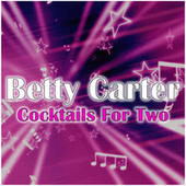 Cocktails For Two by Betty Carter