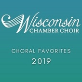 Choral Favorites 2019 de Wisconsin Chamber Choir
