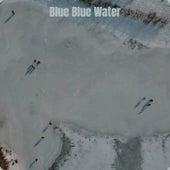 Blue Blue Water de Various Artists