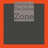 Standing In The Safety Zone by Various Artists