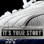 It's Your Story by Junior