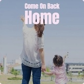 Come On Back Home von Various Artists
