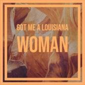 Got Me A Louisiana Woman de Various Artists
