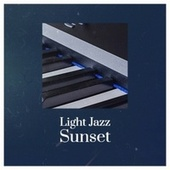 Light Jazz Sunset de Various Artists