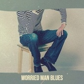 Worried Man Blues by Various Artists