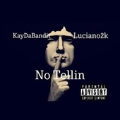 No Tellin by Luciano2k