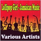 Lollipop Girl - Jamaican Music de Various Artists