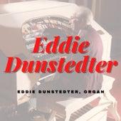 Eddie Dunstedter, Organ de Eddie Dunstedter