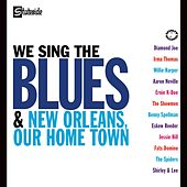 We Sing The Blues/New Orleans Our Home Town de Various Artists