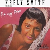 Oldies Selection: Be My Love de Keely Smith