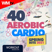 40 Aerobic & Cardio Spring Hits 2021 Workout Session (Unmixed Compilation for Fitness & Workout 135 Bpm / 32 Count) von Workout Music Tv