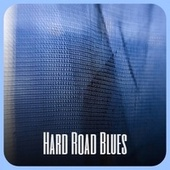 Hard Road Blues by Various Artists