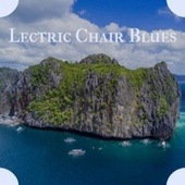 Lectric Chair Blues by Various Artists