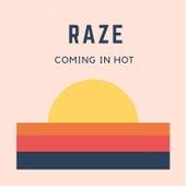 Coming in Hot de Raze