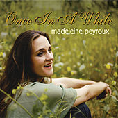 Once In A While by Madeleine Peyroux