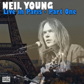 Live in Paris - Part One (Live) by Neil Young