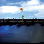 Mission California. by Cross Canadian Ragweed