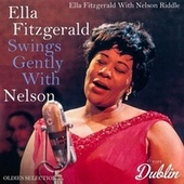 Oldies Selection: Ella Fitzgerald Swings Gently with Nelson by Ella Fitzgerald