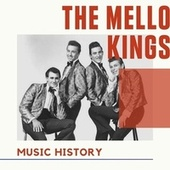 The Mello Kings - Music History di The Mello Kings