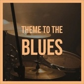 Theme To The Blues de Various Artists