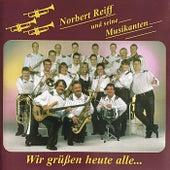 Wir grüßen heute alle... de Norbert Reiff und seine Musikanten
