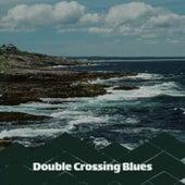 Double Crossing Blues de Various Artists