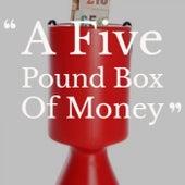 A Five Pound Box Of Money de Various Artists