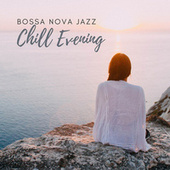 Chill Evening with Bossa Nova (Instrumental Jazz to End the Day with Positive Attitude & Relaxation) by Piano Jazz Background Music Masters