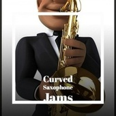 Curved Saxophone Jams by Various Artists