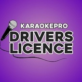 Drivers licence (Karaoke Version) by Karaoke Pro (1)