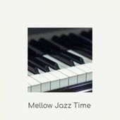Mellow Jazz Time by Various Artists