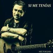 SI ME TENÍAS von Héctor Jara