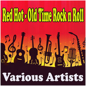 Red Hot - Old Time Rock n Roll fra Various Artists