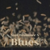 Sun Brimmer S Blues by Various Artists