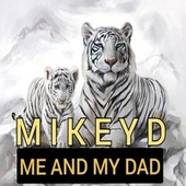 Me And My Dad by Mikey D
