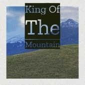 King Of The Mountain by Various Artists