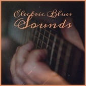 Electric Blues Sounds by Various Artists