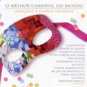 O Melhor Carnaval Do Mundo - Marchas E Sambas Imortais de Various Artists