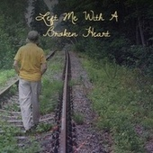 Left Me With A Broken Heart de Various Artists