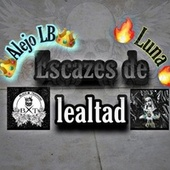 Escazes De Lealtad by Alejo LB