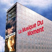 La Musique Du Moment - The French Sound Now by La Musique Du Moment - The French Sound Now