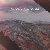 I Wish You Would by Various Artists
