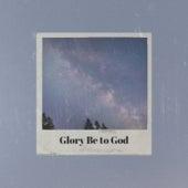Glory Be to God de Various Artists
