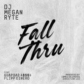 Fall Thru von DJ Megan Ryte